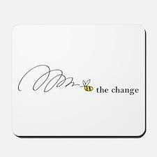 Bee The Change Mousepad