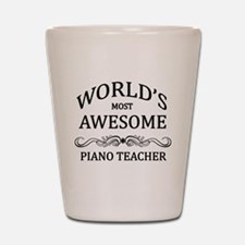 World's Most Awesome Piano Teacher Shot Glass