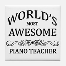 World's Most Awesome Piano Teacher Tile Coaster
