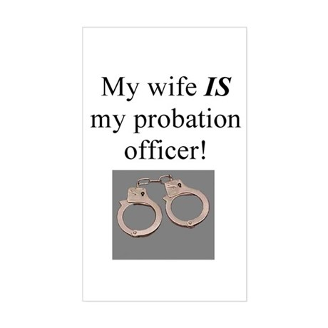 My wife IS my probation officerSticker R