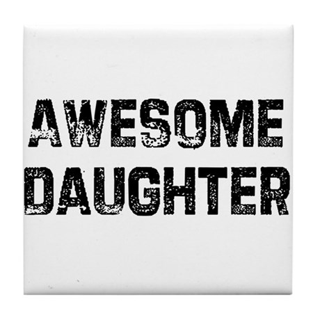 Awesome Daughter Tile Coaster