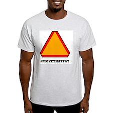 #MOVETHATFAT T-Shirt