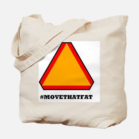 #MOVETHATFAT Tote Bag