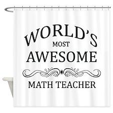 World's Most Awesome Math Teacher Shower Curtain