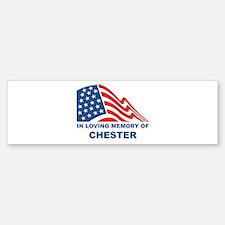 Loving Memory of Chester Bumper Bumper Bumper Sticker