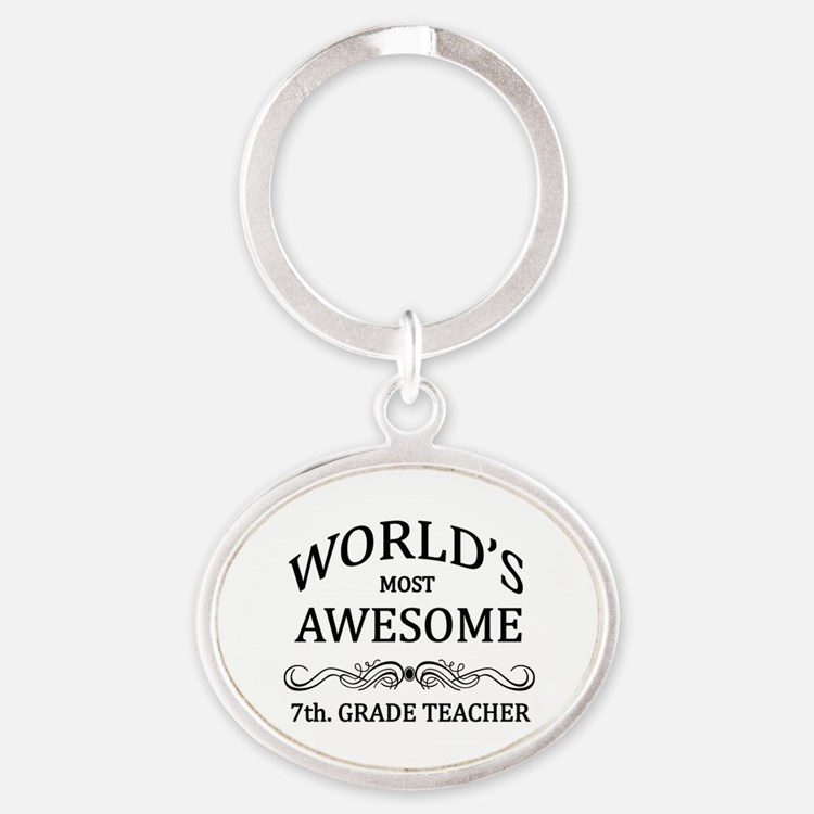 World's Most Awesome 7th. Grade Teacher Oval Keych