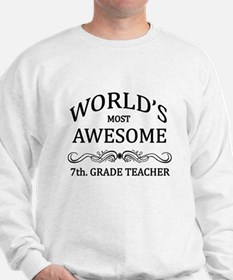 World's Most Awesome 7th. Grade Teacher Sweatshirt