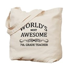 World's Most Awesome 7th. Grade Teacher Tote Bag