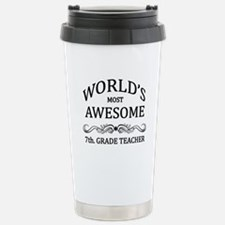 World's Most Awesome 7th. Grade Teacher Travel Mug