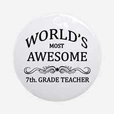 World's Most Awesome 7th. Grade Teacher Ornament (