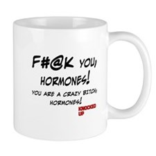 Knocked UP quote - F@#K You Hormones Mug
