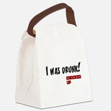 Knocked UP quote - I was Drunk Canvas Lunch Bag