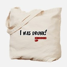 Knocked UP quote - I was Drunk Tote Bag