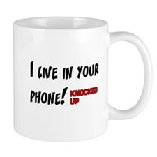 Knocked UP I Live in Your Phone Mug