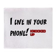 Knocked UP I Live in Your Phone Throw Blanket