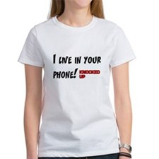 Knocked UP I Live in Your Phone Tee