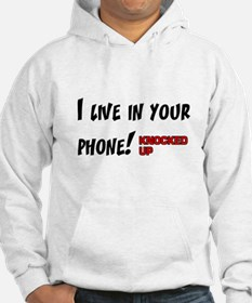 Knocked UP I Live in Your Phone Hoodie