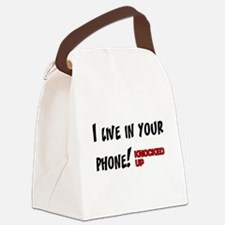 Knocked UP I Live in Your Phone Canvas Lunch Bag