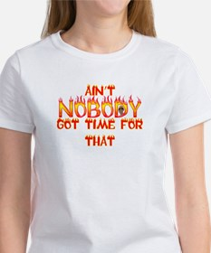 Ain't Nobody Got Time Sweet Brown Women's T-Shirt