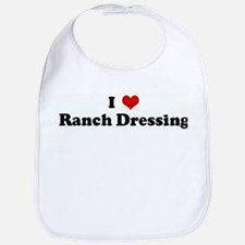 I Love Ranch Dressing Bib