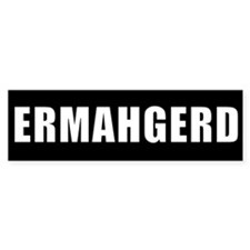 ERMAHGERD WHITE clear back Bumper Car Car Sticker