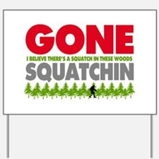 Bigfoot Hiding In Woods Gone Squatchin Yard Sign