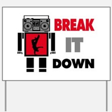 B Boy Boombox Robot Break It Down Yard Sign