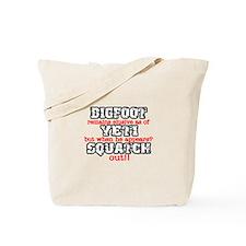 Bigfoot Yeti Squatch Saying Tote Bag