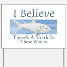 Shark In These Waters Yard Sign