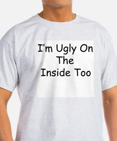 Ugly On The Inside Too Ash Grey T-Shirt