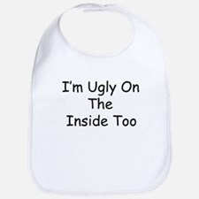 Ugly On The Inside Too Bib