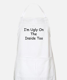 Ugly On The Inside Too BBQ Apron