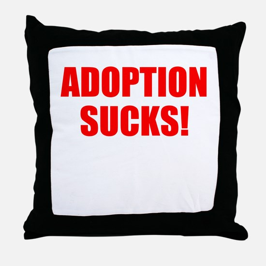 ADOPTION SUCKS! Throw Pillow