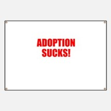 ADOPTION SUCKS! Banner