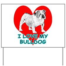 I Love My Bulldog Yard Sign
