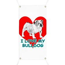 I Love My Bulldog Banner