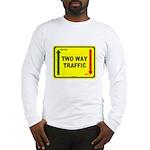 Two Way Traffic 3 Long Sleeve T-Shirt
