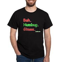 Bah. Humbug. Gimee. T-Shirt