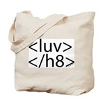 Begin Luv End H8 HTML Tote Bag