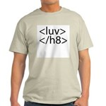 Begin Luv End H8 HTML Ash Grey T-Shirt