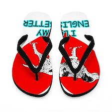 I Love My English Setter Flip Flops