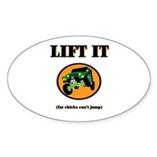 Lift it! Fat chicks can't jum Oval Decal