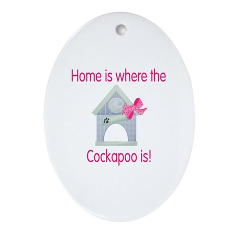 Home is where the Cockapoo is Oval Ornament