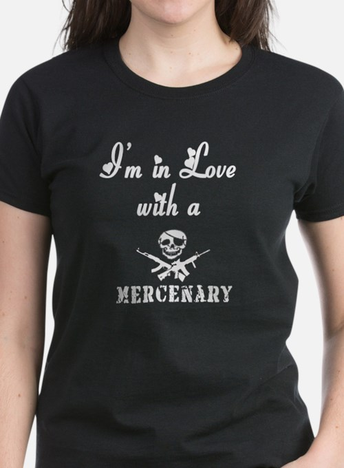 """I'm in love with a Mercenary"" Dark T-Sh"