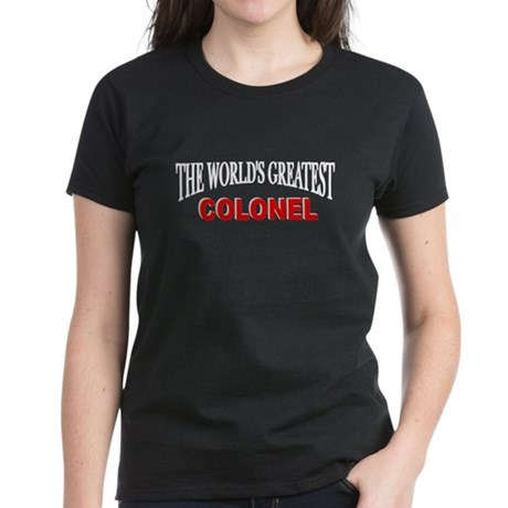 """The World's Greatest Colonel"" Women's Dark T-Shir"