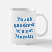 Thank goodness its not Monday Mug