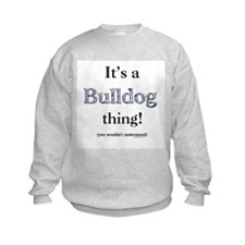 Bulldog Thing Sweatshirt