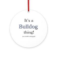 Bulldog Thing Ornament (Round)