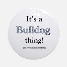 Bulldog Thing Ornament (Round)