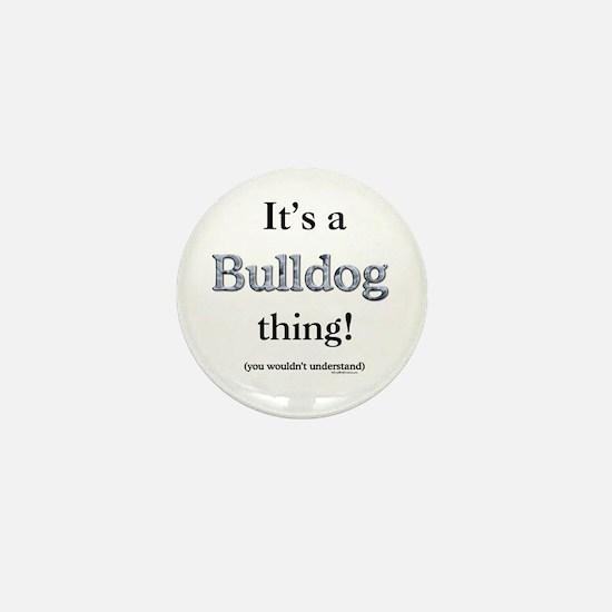 Bulldog Thing Mini Button
